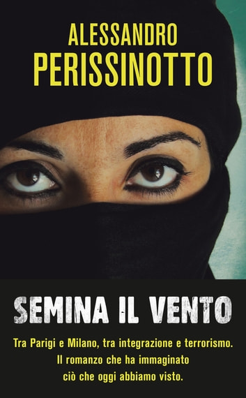 Semina il vento ebook by Alessandro Perissinotto
