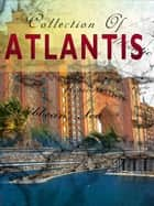 Collection Of Atlantis ebook by NETLANCERS INC
