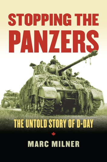 Stopping the Panzers - The Untold Story of D-Day ebook by Marc Milner