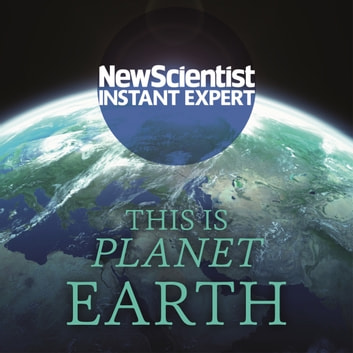 This is Planet Earth - Your ultimate guide to the world we call home audiobook by New Scientist