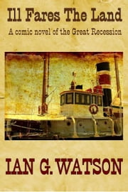 Ill Fares the Land ebook by Ian G. Watson