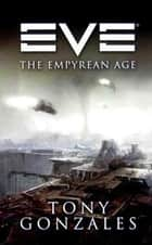 EVE: The Empyrean Age ebook by Tony Gonzales