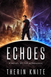 Echoes ebook by Therin Knite