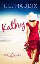 Kathy ebook by T. L. Haddix