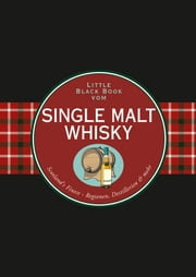 Das Little Black Book vom Single Malt Whisky ebook by Arno Gänsmantel