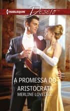 A promessa do aristocrata ebook by Merline Lovelace