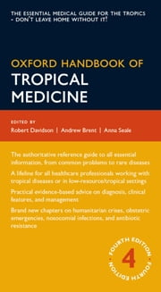Oxford Handbook of Tropical Medicine ebook by Andrew Brent,Robert Davidson,Anna Seale