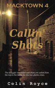 Macktown 4: Callin' Shots ebook by Colin Royce