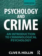 Psychology and Crime ebook by Clive R. Hollin