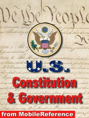 Us Constitution, Declaration Of Independence, Articles Of Confederation, Bill Of Rights, And Guide To Us Government (Mobi Study Guides) ebook by MobileReference