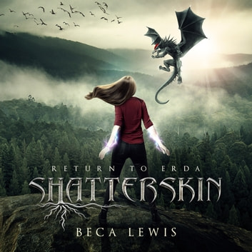 Shatterskin - A Metaphysical Fantasy Adventure audiobook by Beca Lewis