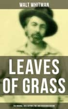 LEAVES OF GRASS (The Original 1855 Edition & The 1892 Death Bed Edition) ebook by Walt Whitman