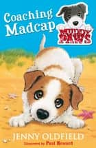 Muddy Paws: 1: Coaching Madcap ebook by Jenny Oldfield