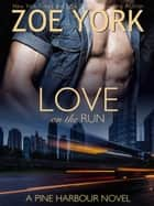 Love on the Run ebook door Zoe York