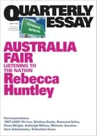 Quarterly Essay 73 Australia Fair - Listening to the Nation ebook by Rebecca Huntley