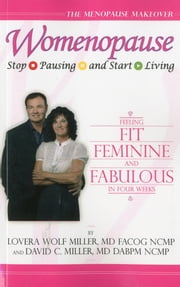 Womenopause: Stop Pausing & Start Living ebook by Lovera Miller