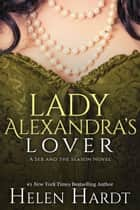 Lady Alexandra's Lover ebook by Helen Hardt