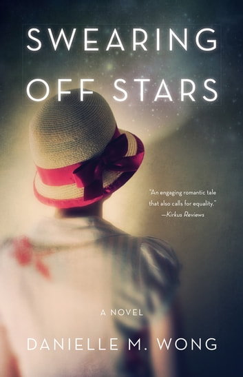Swearing Off Stars - A Novel ebook by Danielle Wong