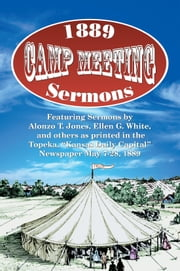 1889 Camp Meeting Sermons ebook by Alonzo T. Jones,Ellen G. White