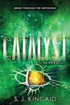 Catalyst ebook by S. J. Kincaid