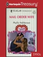 Mail Order Wife ebook by Phyllis Halldorson