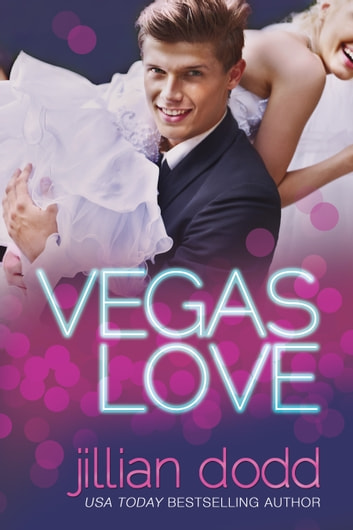 Vegas Love ebook by Jillian Dodd
