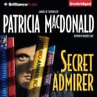 Secret Admirer audiobook by Patricia MacDonald
