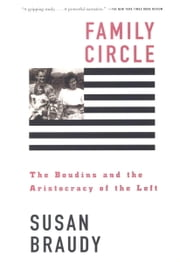 Family Circle - The Boudins and the Aristocracy of the Left ebook by Susan Braudy