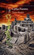 Terra Nostra ebook by Carlos Fuentes