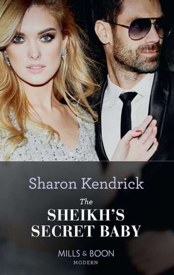 The Sheikh's Secret Baby (Mills & Boon Modern) (Secret Heirs of Billionaires, Book 22) ekitaplar by Sharon Kendrick