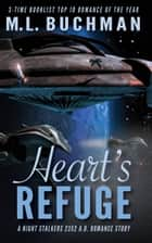 Heart's Refuge ebook by M. L. Buchman