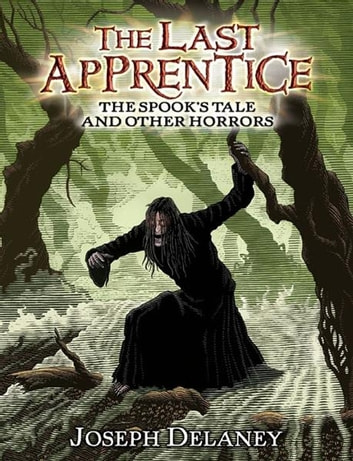 The Last Apprentice: The Spook's Tale - And Other Horrors ebook by Joseph Delaney