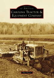 Carolina Tractor & Equipment Company ebook by Amy Rogers