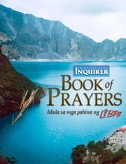 Inquirer Book of Prayers, mula sa mga pahina ng Inquirer Libre ebook by Philippine Daily Inquirer, Inc.