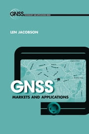 A Brief History of Today's GNSS : Chapter 2 from GNSS Markets and Applications ebook by Jacobson, Len