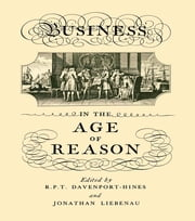 Business in the Age of Reason ebook by R.P.T. Davenport-Hines,Jonathan Liebenau