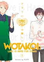 Wotakoi: Love is Hard for Otaku 3 ebook by Fujita, Fujita