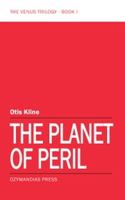 The Planet of Peril ebook by Otis Kline