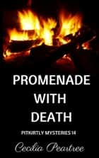 Promenade with Death ebook by Cecilia Peartree