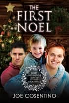 The First Noel ebook by Joe Cosentino
