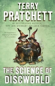 The Science of Discworld - A Novel ebook by Terry Pratchett,Ian Stewart,Jack Cohen