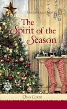 The Spirit of the Season ebook by Dana Corbit