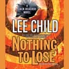Nothing to Lose - A Jack Reacher Novel audiobook by Lee Child