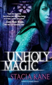 Unholy Magic ebook by Stacia Kane