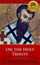 On the Holy Trinity ekitaplar by St. Gregory of Nyssa, Wyatt North