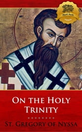 On the Holy Trinity ebook by St. Gregory of Nyssa, Wyatt North
