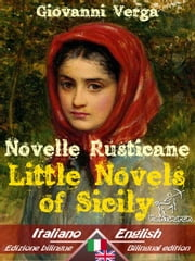 Novelle Rusticane - Little Novels of Sicily - Bilingual parallel text - Bilingue con testo inglese a fronte: Italian - English / Italiano - Inglese ebook by Giovanni Verga