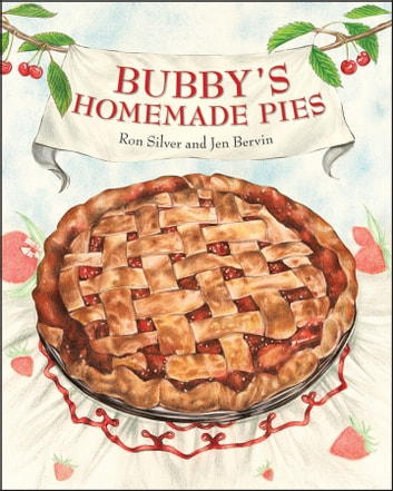 Bubby's Homemade Pies ebook by Ron Silver,Jen Bervin