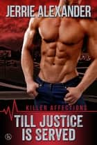 Till Justice Is Served ebook by Jerrie Alexander