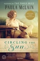 Ebook Circling the Sun di Paula McLain